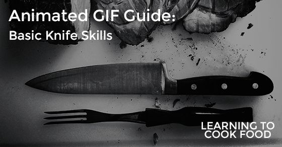 GIF Guide: Basic Knife Skills | Good Eating | Pinterest | Knives