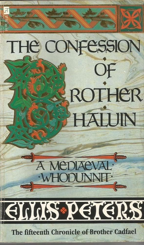 The Confession of Brother Haluin - A Mediaeval Whodunnit by Ellis Peters -S/Hand