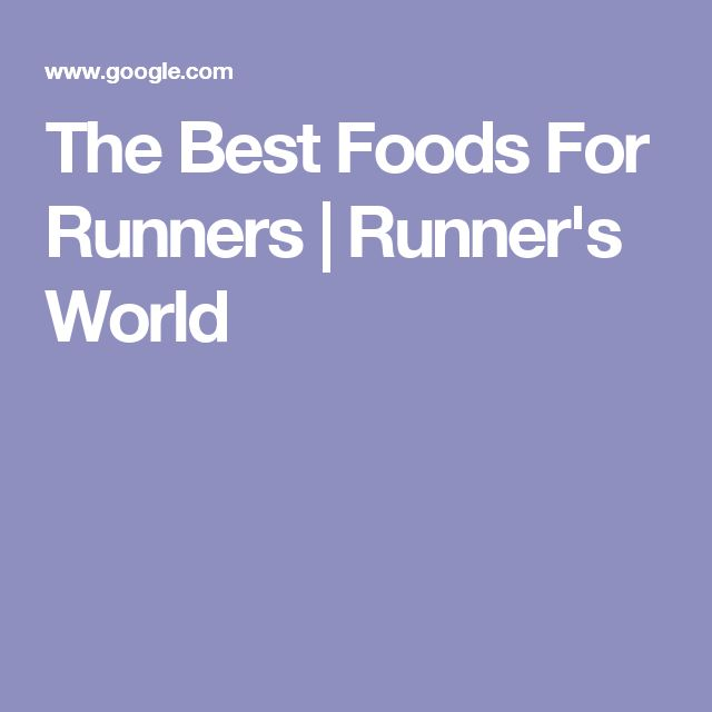 The Best Foods For Runners | Runner's World