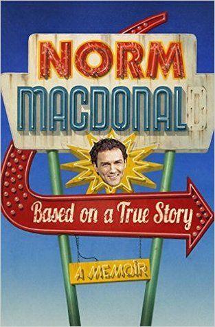 Le plaisir de lire: Norm Macdonald - Based on a True Story ePub