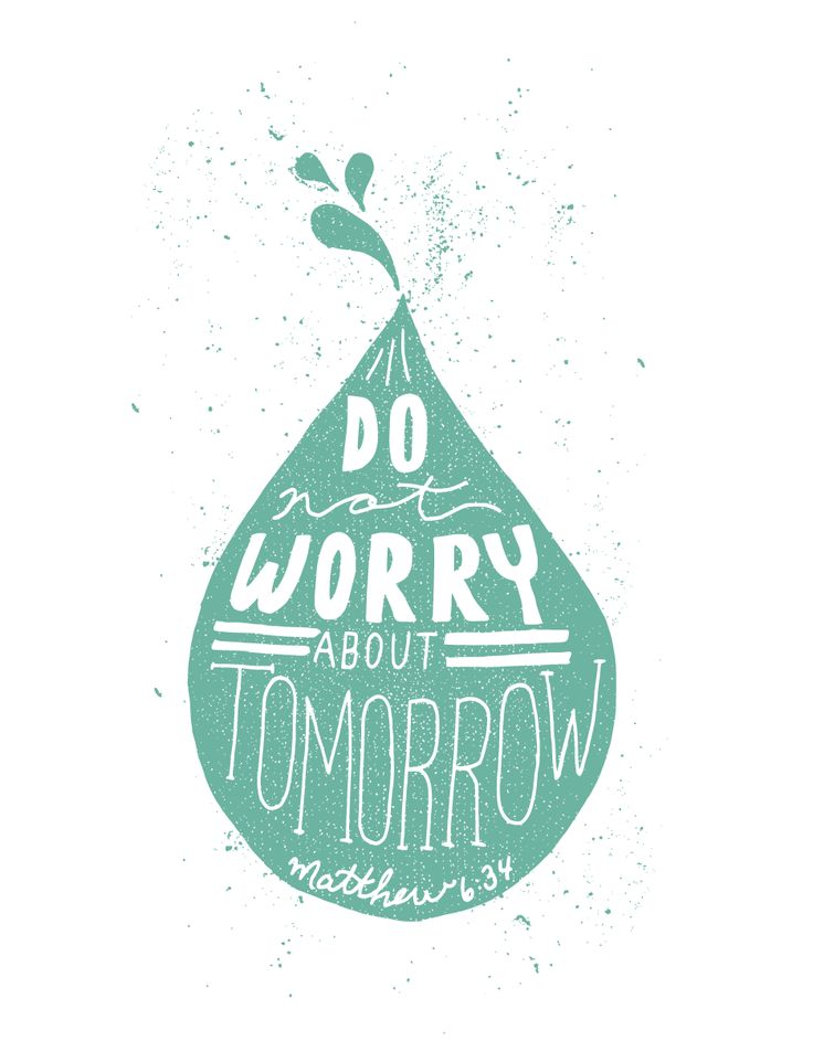 "10/52 for the Fifty Two Verses project. Hand drawn typographic print of Matthew 6:34 - ""Do not worry about tomorrow"""