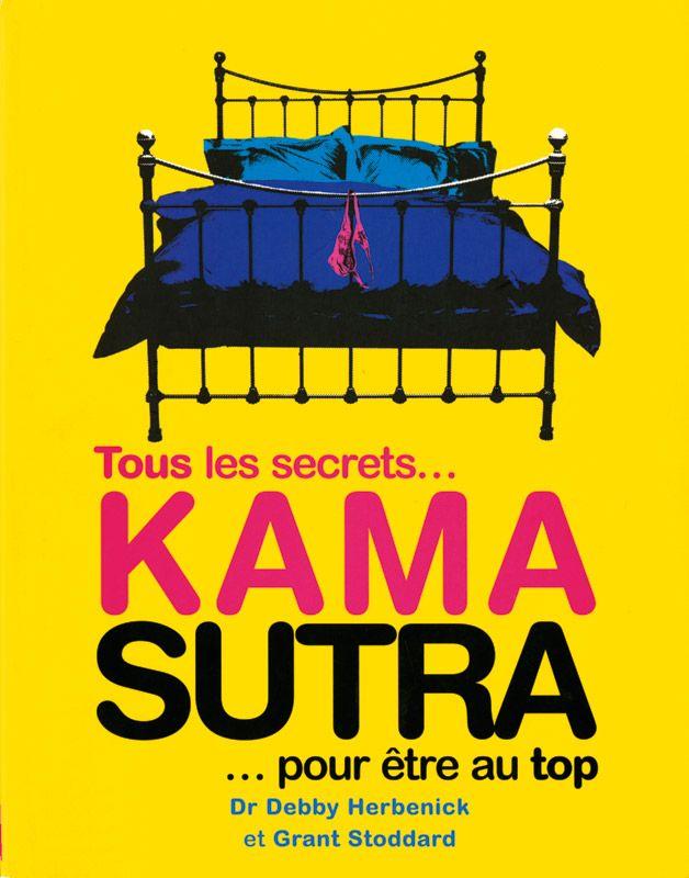 Kama Sutra : Tous les secrets... pour être au top Debby Herbenick (Dr) Grant Stoddard 192 pages Couverture souple. 18,4 x 23,4 cm #Livre #KamaSutra