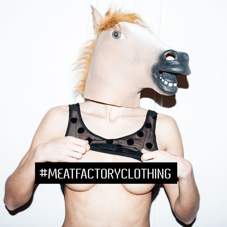 Don't forget to tag us if you have guts to do that #MeatFactoryClothing