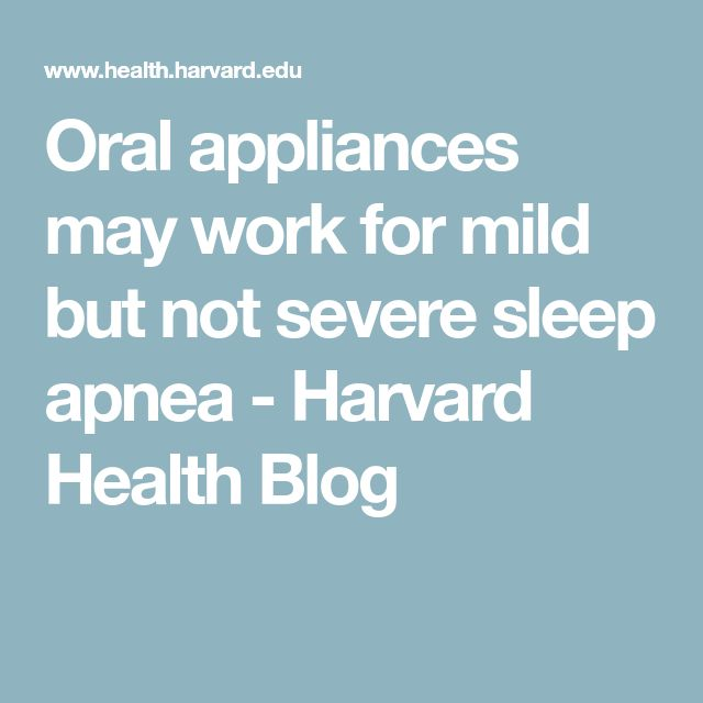 Oral appliances may work for mild but not severe sleep apnea - Harvard Health Blog