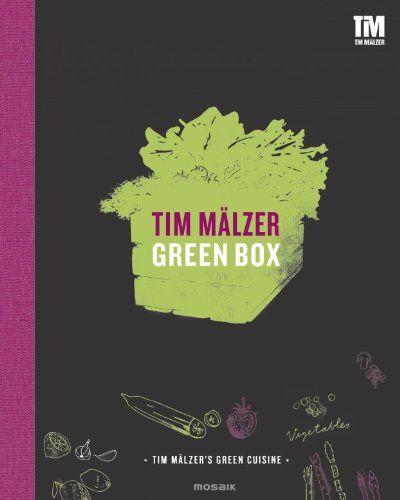 Green Box: Tim Malzer's Green Cuisine by Tim Malzer
