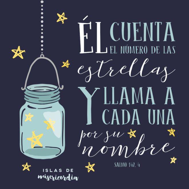 Salmos 147:4 El cuenta el número de las estrellas; A todas ellas llama por sus…