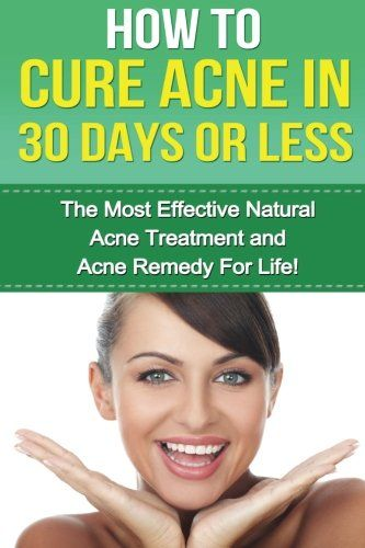How to cure Acne in 30 Days or Less The Most Effective Natural Acne Treatment and Acne Remedy for Life Acne Acne Cure Cure Acne Acne Remedy Acne  How To Cure Acne Acne Removal Skin Care -- Click image for more details.