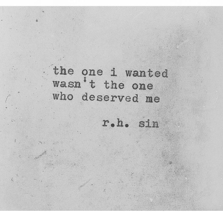 True darling, you deserve better than me ...but look at me wanting you anyway