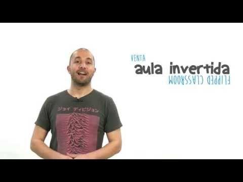 Como pasarte al flipped classroom o aula invertida javier godal - YouTube