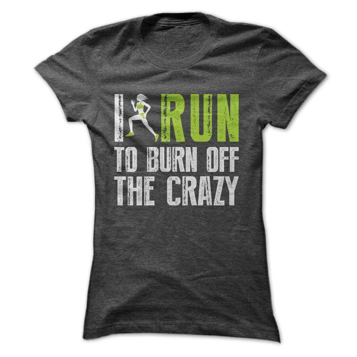 I Run To Burn Off The Crazy (Women)
