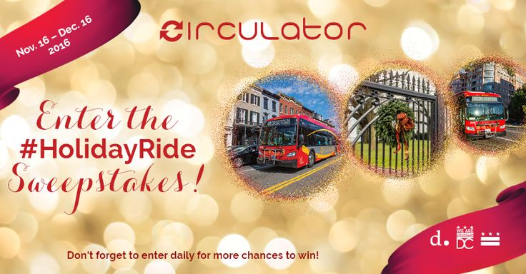 Enter DC Circulator's #HolidayRide Sweepstakes today for your chance to win! Now through December 16, we're giving away daily and weekly prizes; plus, one lucky winner will take home the Grand Prize.