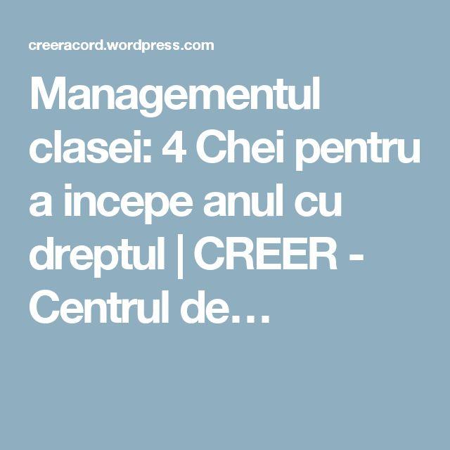 Managementul clasei: 4 Chei pentru a incepe anul cu dreptul | CREER - Centrul de…