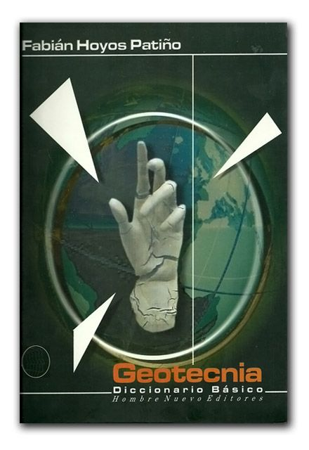 Geotecnia. Diccionario Básico.  http://www.librosyeditores.com/tiendalemoine/geologia/719-geotecnia-diccionario-basico.html  Editores y distribuidores