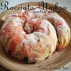 Rocciata ricetta antica Umbra, un dolce buonissimo della tradizione da portare sulle nostre tavole, in ogni occasione, specie nei giorni di festa!!!