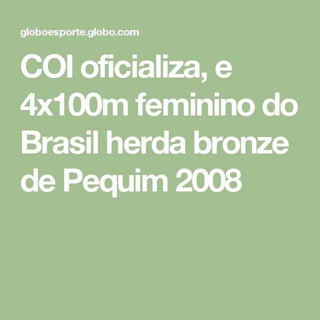 COI oficializa, e 4x100m feminino do Brasil herda bronze de Pequim 2008