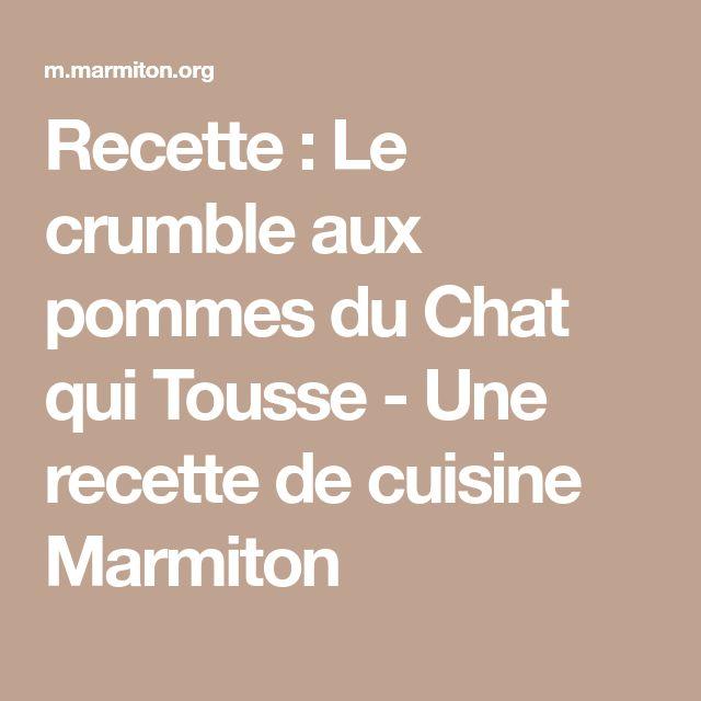Recette : Le crumble aux pommes du Chat qui Tousse - Une recette de cuisine Marmiton
