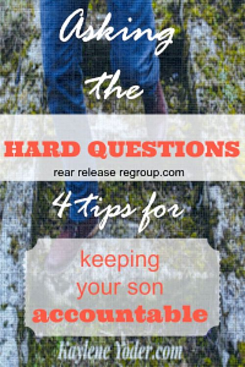 Four tips to keeping your son accountable and how to ask him the hard questions.