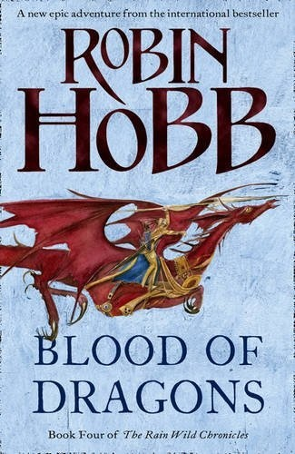 Blood of Dragons (The Rain Wild Chronicles, Book 4) by Robin Hobb, http://www.amazon.co.uk/dp/0007444133/ref=cm_sw_r_pi_dp_I3y7qb0GG0GND