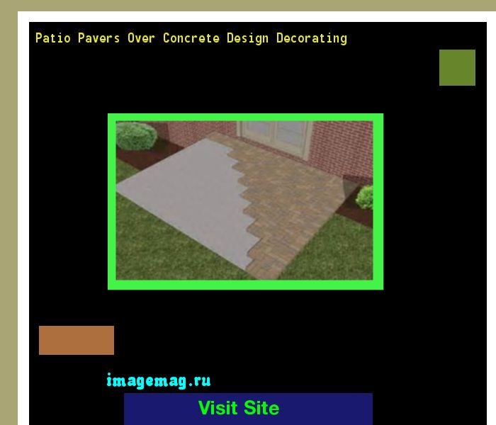 Patio Pavers Over Concrete Design Decorating 101347 - The Best Image Search