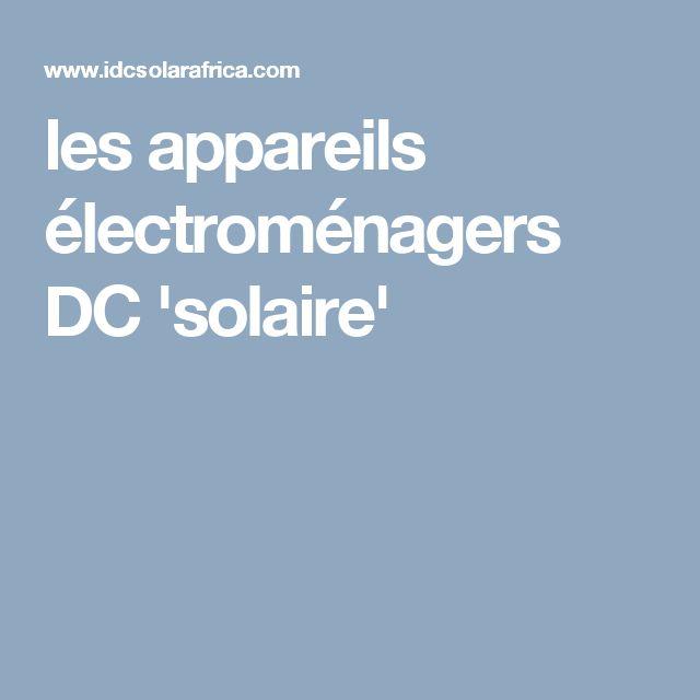 les appareils électroménagers DC 'solaire'