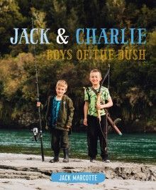 """Jack & Charlie : boys of the bush"", by Jack Marcotte (with some help from dad -  The true story of two boys who live on the wild and rugged West Coast of the South Island. Join Jack and Charlie as they go whitebaiting and fishing, panning for gold, chopping wood with their tomahawks, firing at targets with their bows and arrows, plucking ducks, camping in the bush and rafting down rivers. 2017 Winner Non-Fiction Elsie Locke Award"