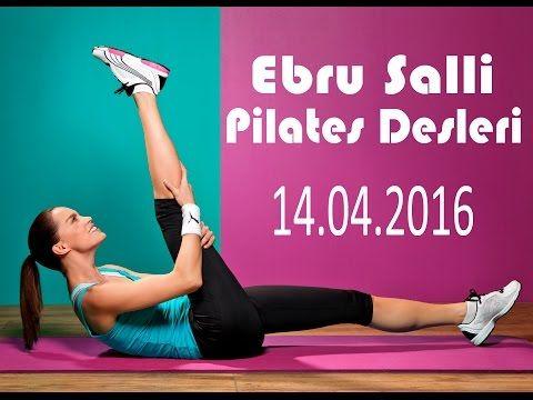 Ebru Şallı İle Pilates Dersleri 14.04.2016 - YouTube