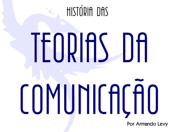 Teorias da Comunicacao - Communication Theories