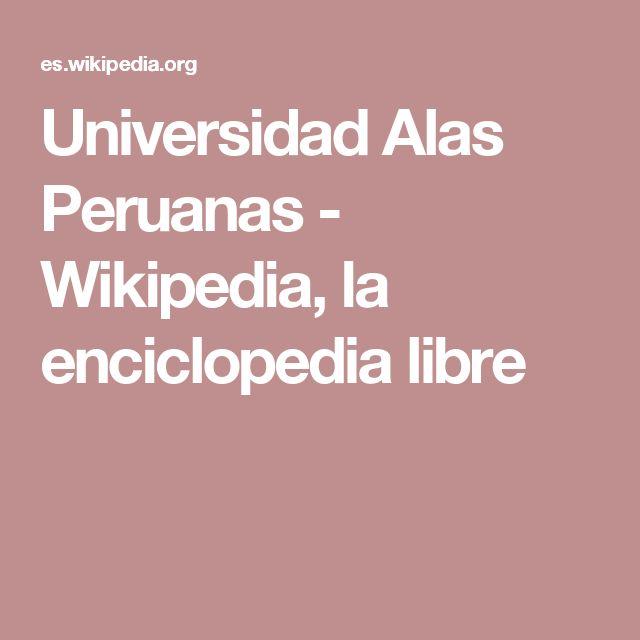 Universidad Alas Peruanas - Wikipedia, la enciclopedia libre