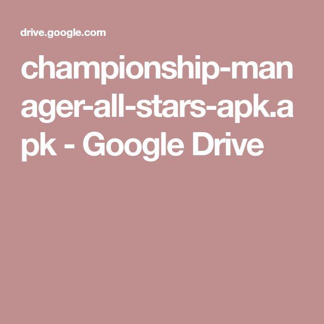 championship-manager-all-stars-apk.apk - Google Drive
