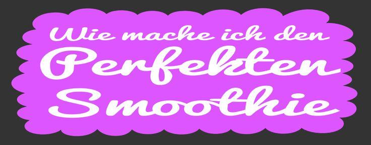 Der perfekte Smoothie - http://grazien-seminare.de/2015/07/der-perfekte-smoothie-2/