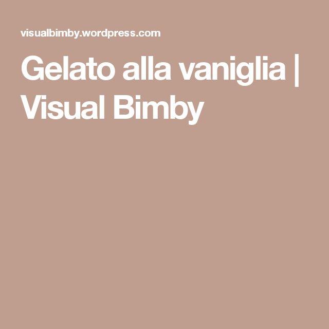 Gelato alla vaniglia | Visual Bimby