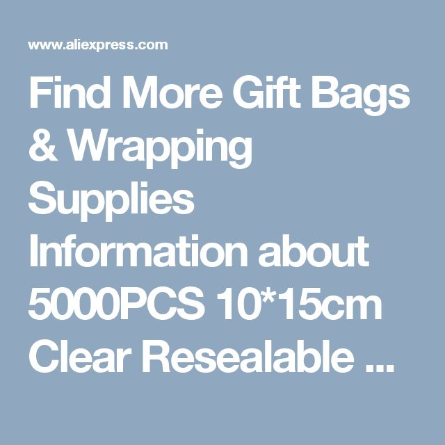 Find More Gift Bags & Wrapping Supplies Information about 5000PCS 10*15cm Clear Resealable Cellophane/BOPP/Poly Bags Transparent Opp Bag Packing Plastic Bags Self Adhesive Seal for gift,High Quality bag plastic,China seal plastic Suppliers, Cheap bag pack from Fashion MY life on Aliexpress.com