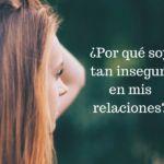 Cuando tu inseguridad emocional se entromete en tu vida amorosa