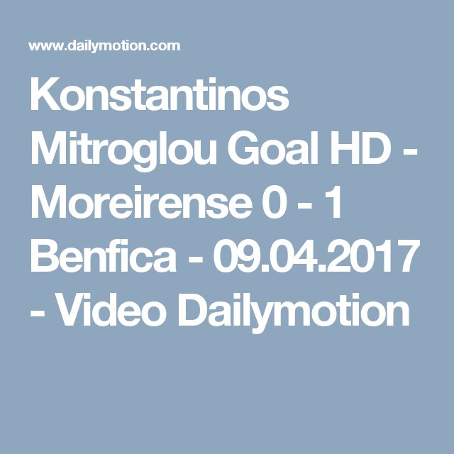 Konstantinos Mitroglou Goal HD - Moreirense 0 - 1 Benfica - 09.04.2017 - Video Dailymotion