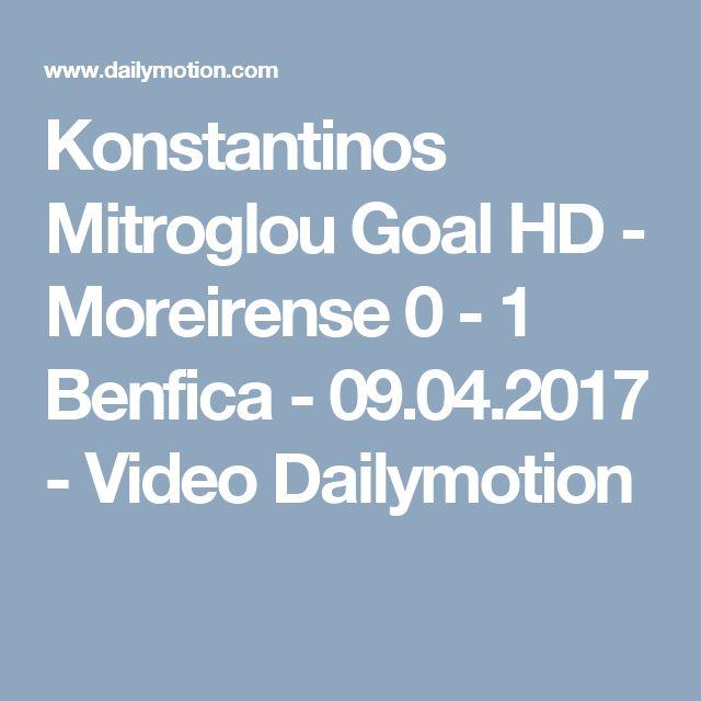 Konstantinos Mitroglou Goal HD - Moreirense 0 - 1 Benfica - 09.04.2017 - Video Dailymotion