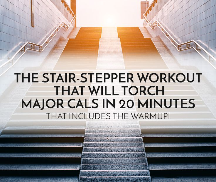Here is the stair-stepper workout that will torch major cals in 20 minutes.
