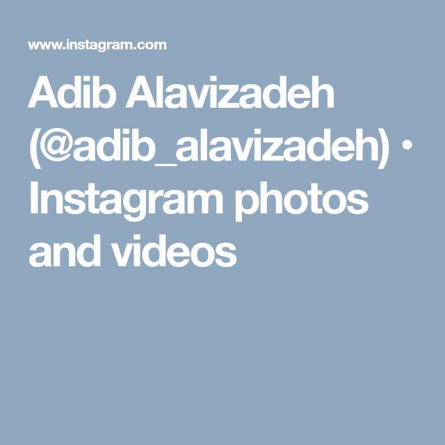 Adib Alavizadeh (@adib_alavizadeh) • Instagram photos and videos