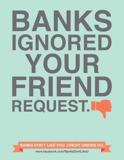 """Banks don't like you. Credit Unions do."" #advert by Co-Op financial services in the USA"