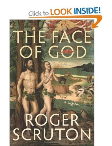 The Face of God (Roger Scruton)