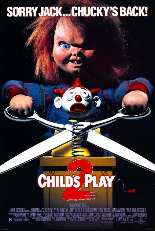 """Child's Play 2"" one of my favorites of all time! I know a lot of people think its cheesy but I have and will always love Chucky!"