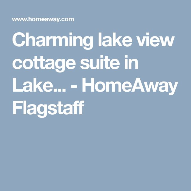 Charming lake view cottage suite in Lake... - HomeAway Flagstaff