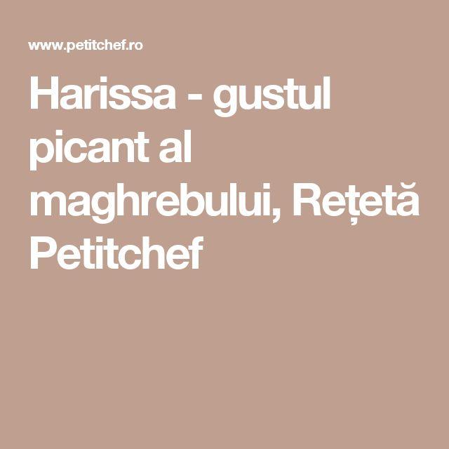 Harissa - gustul picant al maghrebului, Rețetă Petitchef