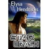 Star Crash (Star Chronicles) (Kindle Edition)By Elysa Hendricks
