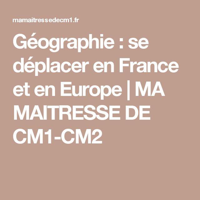 Géographie : se déplacer en France et en Europe | MA MAITRESSE DE CM1-CM2