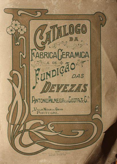 Catálogo da Fabrica Cerâmica e de Fundição das / Catalogue of the Ceramic and Foundry Factory of Devezas António Almeida da Costa & Cª | 1910 #Azulejo #AzulejoDoMês #AzulejoOfTheMonth #Trabalho #Labour #Devezas