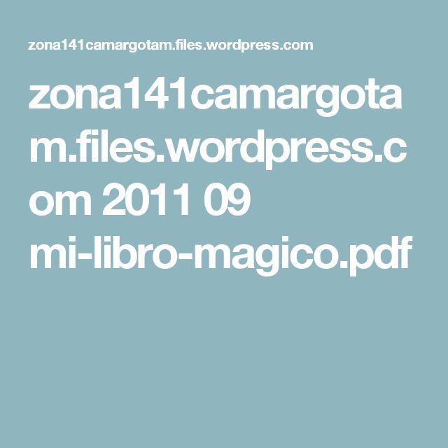 zona141camargotam.files.wordpress.com 2011 09 mi-libro-magico.pdf