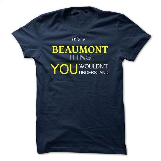 BEAUMONT -it is  - #tshirt inspiration #grey sweater. I WANT THIS => https://www.sunfrog.com/Valentines/-BEAUMONT-it-is-.html?68278