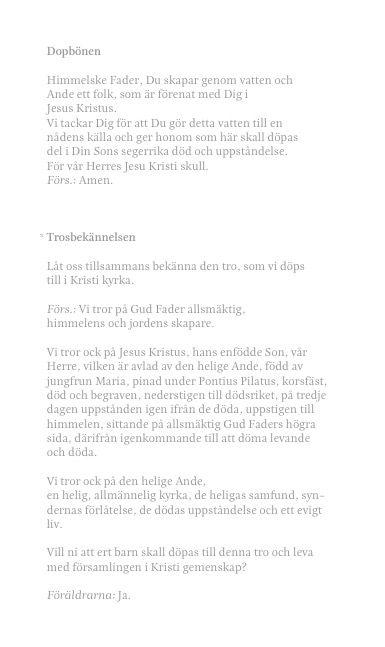 7 Musik Nicolas dop!  Inledning  Fanfar  Claude Gervaise Olle Hermansen, hovtrumpetare  Musik vid dopgudstjänsten Sats 1 ur Kvartetten för flöjt och stråkar i D- dur KV 285 Wolfgang Amadeus Mozart (1756 –1791)  Anna Norberg, flöjt  Semmy Stahlhammer, violin Mary Ljungquist Hén, orgel  Psalm 248 – Tryggare kan ingen vara text: Lina Sandell (1832–1903)  musik: svensk variant av tysk folkmelodi Anna Norberg, flöjt  Semmy Stahlhammer, violin  Mary Ljungquist Hén, orgel  O for the Wings of a Dove…