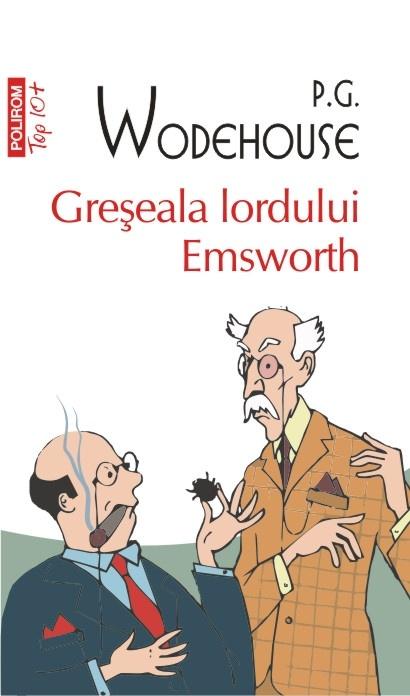 Greseala lordului Emsworth de P.G. Wodehouse, la doar 10 lei, numai cu Ziarul de Iasi