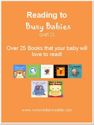 Reading to Busy Babies with over 25 Books that your baby will love to read.